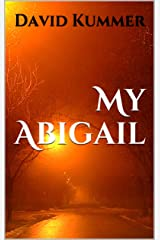 My Abigail: A Psychological Thriller Kindle Edition