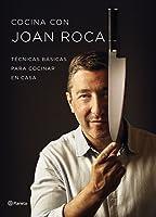 Cocina Con Joan Roca: Técnicas Básicas Para