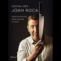 Cocina con Joan Roca: Técnicas básicas para cocinar en casa (Spanish Edition)