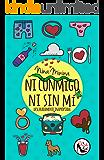 Ni conmigo ni sin mí: Descaradamente Inapropiada (Spanish Edition)