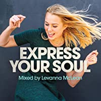 Express Your Soul [Explicit] (Mixed By Levanna McLean)