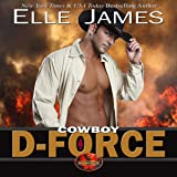 Cowboy D-Force: Brotherhood Protectors, Book 4