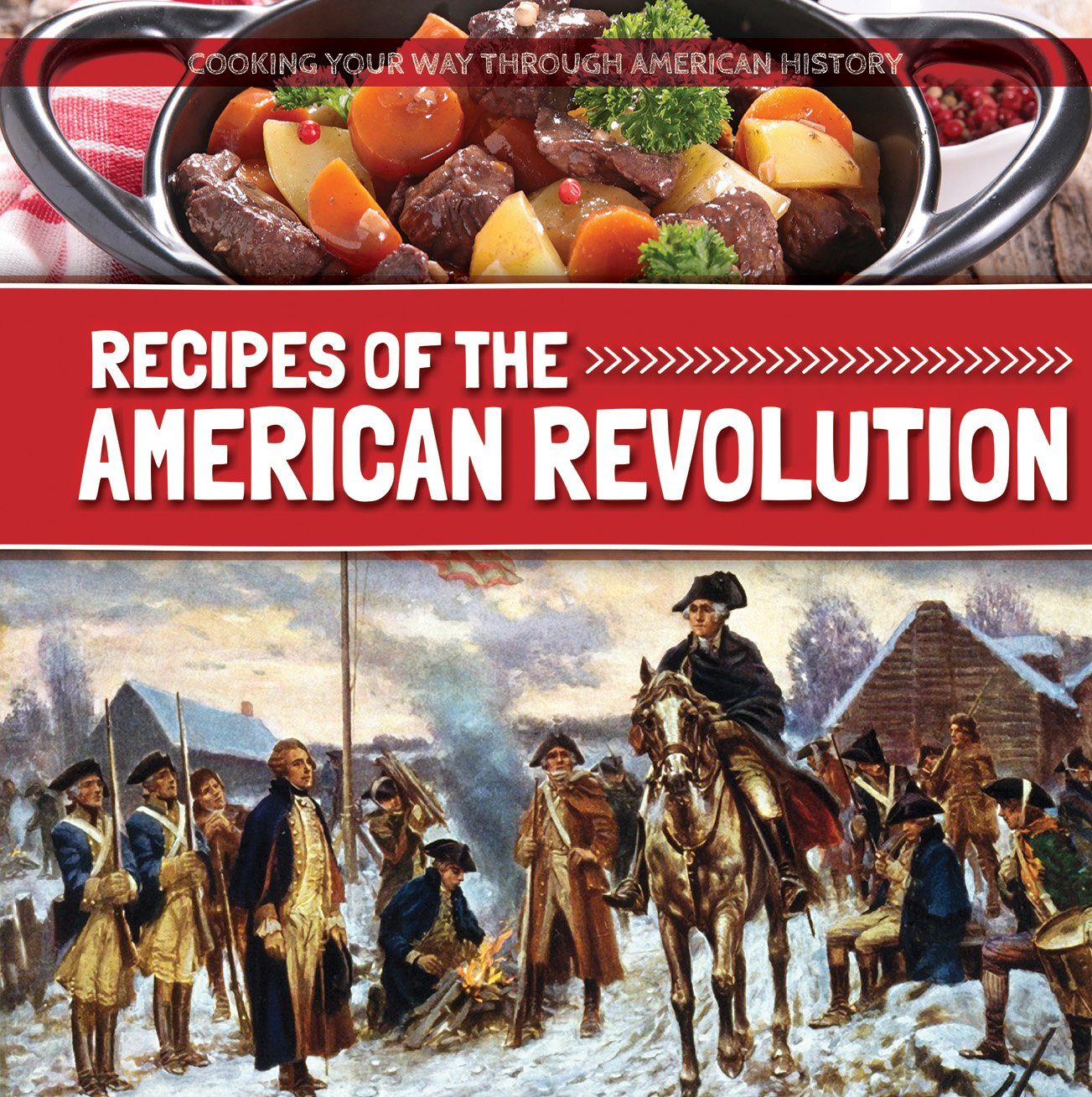 Recipes of the american revolution cooking your way through recipes of the american revolution cooking your way through american history robert hamilton 9781534521049 amazon books forumfinder Gallery