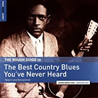 Rough Guide To The Best Country Blues You've Never Heard (Dl Code)