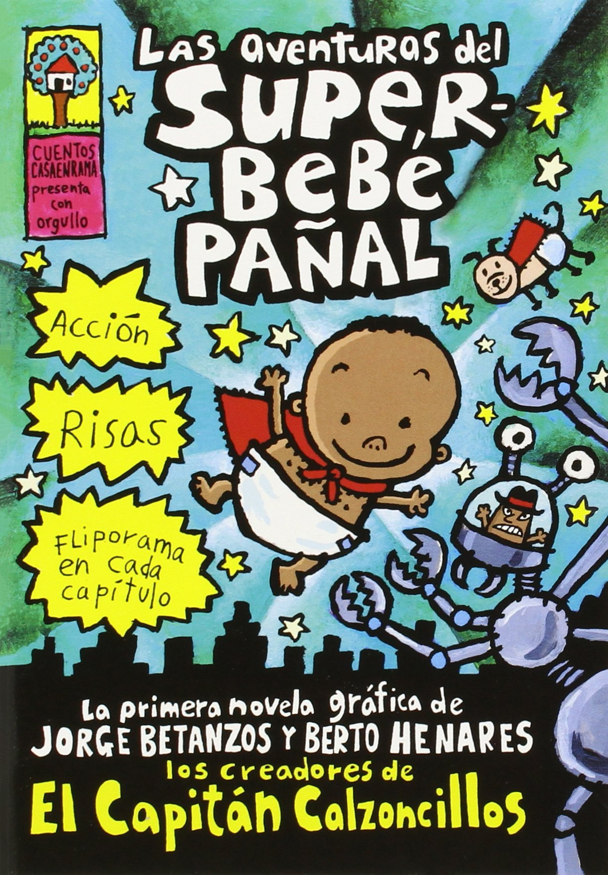 Las Aventuras de Superbebé Pañal the Adventures of Super Diaper Baby : spanish Language Edition of the Adventures of Super Diaper Baby El Superbebe Panal ...