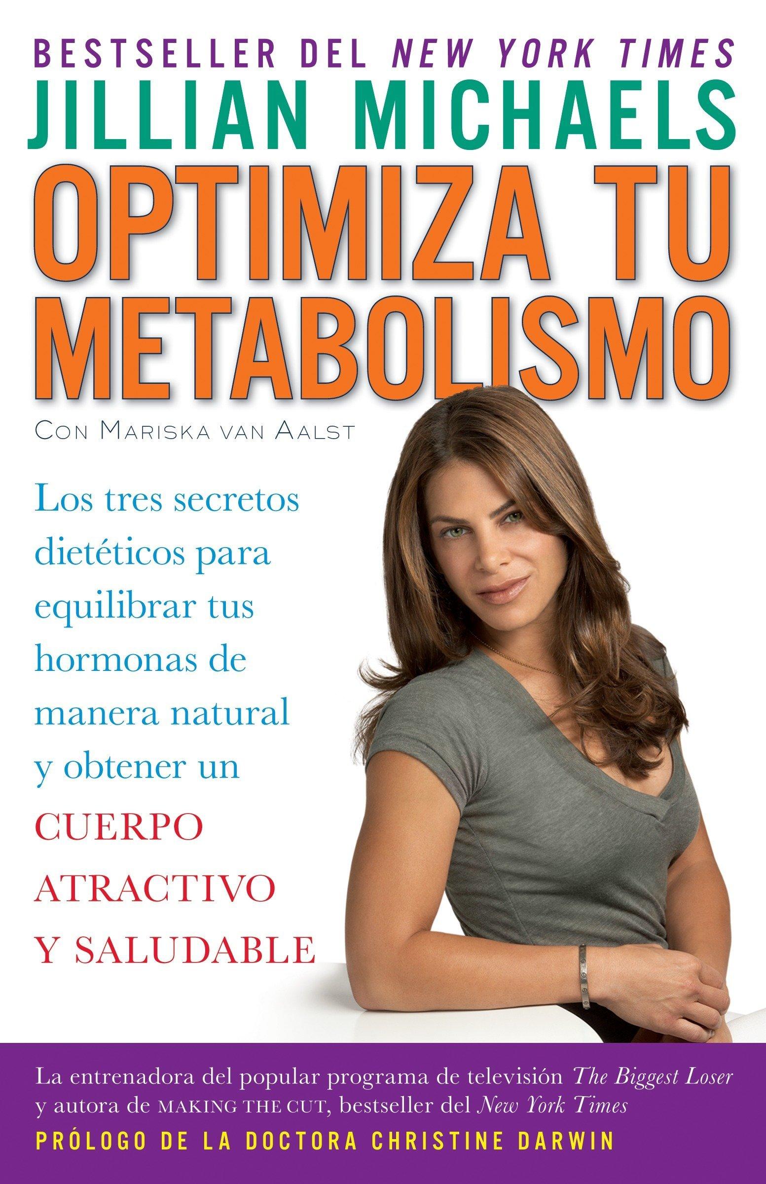 Optimiza tu metabolismo: Los tres secretos dietéticos para equilibrar tus hormonas de manera natural y obtener un cuerpo atractivo y saludable (Spanish ...