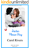 Doctor Please Stay ( Dishy Doc Series. Book 4 )
