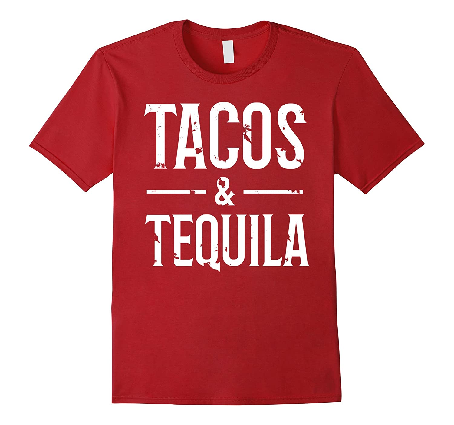Tacos & Tequila Distressed Funny Humor Drunk Drink Shirt-TH