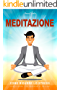 Meditazione: Come ridurre lo stress, per vivere più sereno e felice