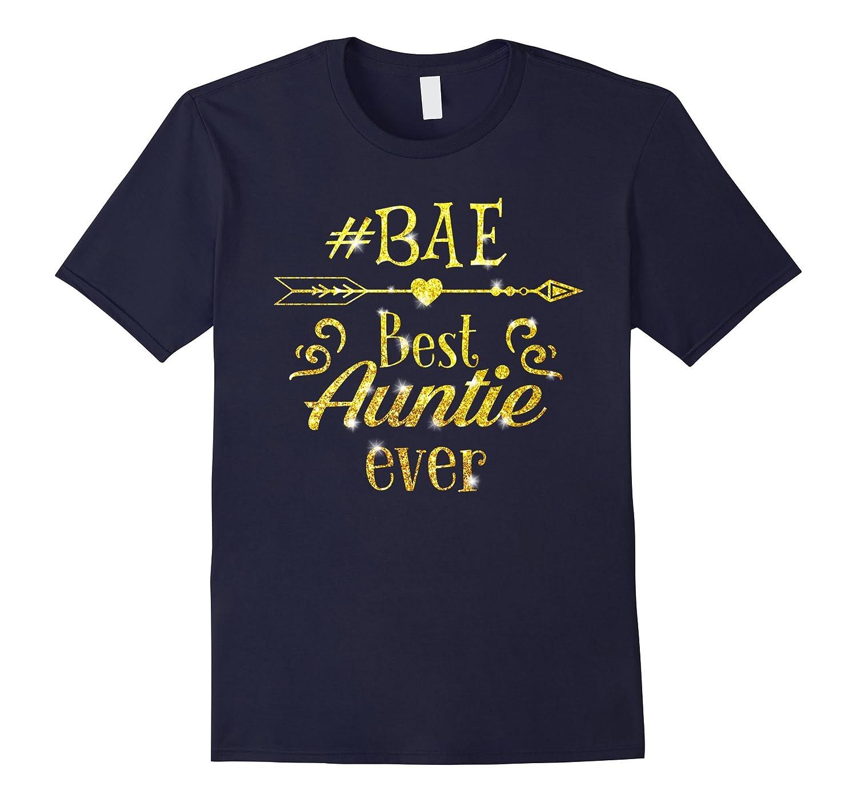 BAE shirt- Best Auntie Ever T-shirt-Art