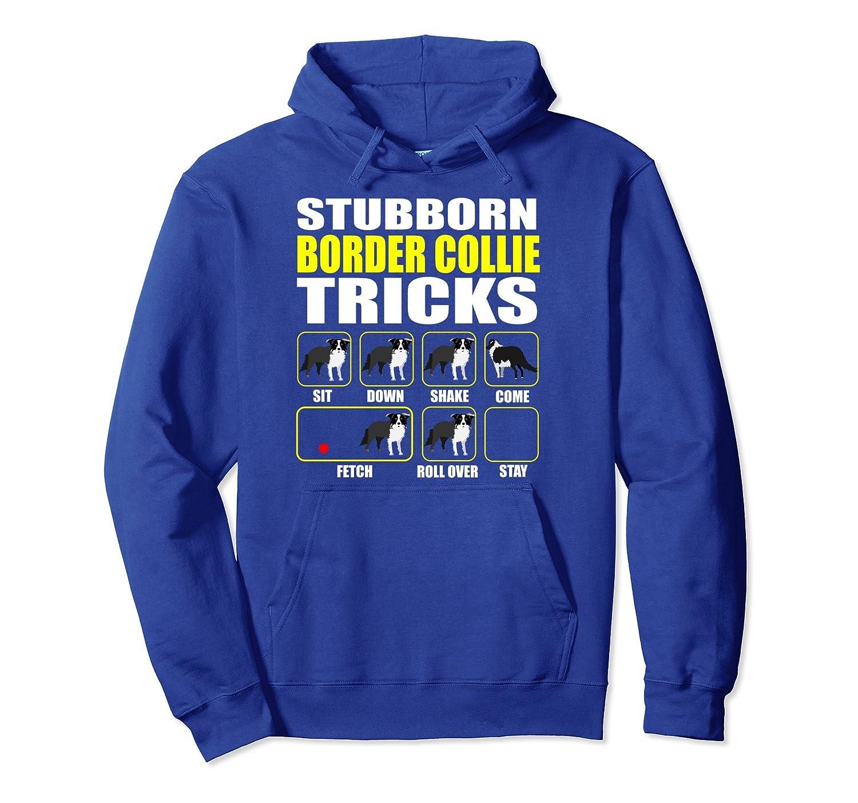 Border Collie Pullover Hoodie Stubborn Border Collie Tricks-mt