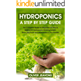 hydroponics for beginners book: A step-by-step guide for beginners on how to build a hydroponic growing system at home…