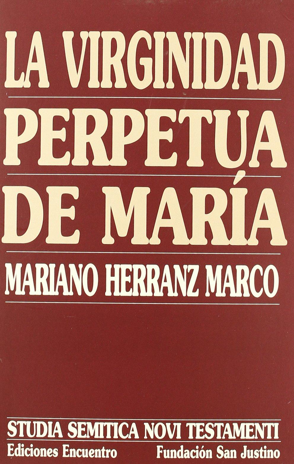 La Virginidad Perpetua De Maria/ The Perpetual Virginity of Maria (Spanish Edition) pdf epub