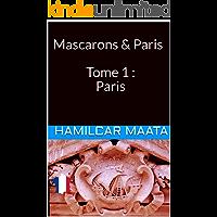 Mascarons & Paris  Tome 1 : Paris (French Edition)