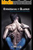 Enséñame a querer (Spanish Edition)
