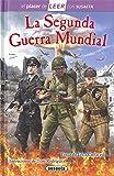 La Segunda Guerra Mundial (El placer de LEER con Susaeta - nivel 4)