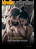 Una magnifica fusione (Italian Edition)