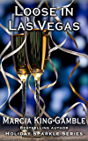 Loose in Las Vegas (Holiday Sparkle Series Book 4)