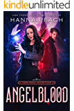 Angelblood: A New Adult Urban Fantasy (Dark Angel Saga Book 4)