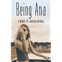 Being Ana: A Memoir of Anorexia Nervosa
