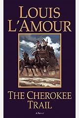 The Cherokee Trail: A Novel Kindle Edition
