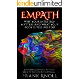 EMPATH: WHY YOUR INTUITION MATTERS AND WHAT YOUR BODY IS TELLING YOU: Empaths Survival with 17 Habits to Ensure Survival (Emp