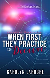 When First They Practice To Deceive (Secret Lives Series Book 3)
