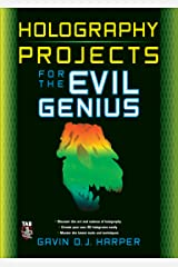 Holography Projects for the Evil Genius Kindle Edition