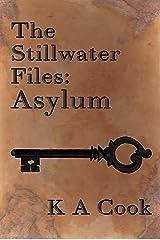Asylum (The Stillwater Files Book 1) Kindle Edition