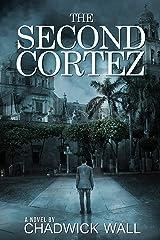 The Second Cortez Kindle Edition