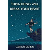 Thru-Hiking Will Break Your Heart: An Adventure on the Pacific Crest Trail
