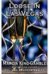 Loose in Las Vegas (Holiday Sparkle Series Book 4) Kindle Edition