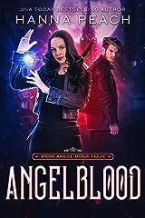 Angelblood: A New Adult Urban Fantasy (Dark Angel Saga Book 4) Kindle Edition