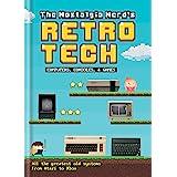 The Nostalgia Nerd's Retro Tech: Computer, Consoles & Games: Computer, Consoles and Games (TECH CLASSICS)