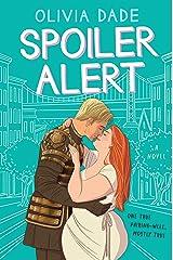 Spoiler Alert: A Novel Kindle Edition