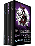 Karma's Witches Books 1-3: Life's a Witch, Love's a Witch and Karma's a Witch