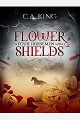 Flower Shields (A Four Horsemen Novel Book 1) Kindle Edition