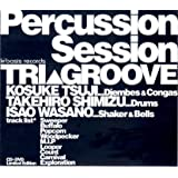 Percussion Session~Tri GROOVE~