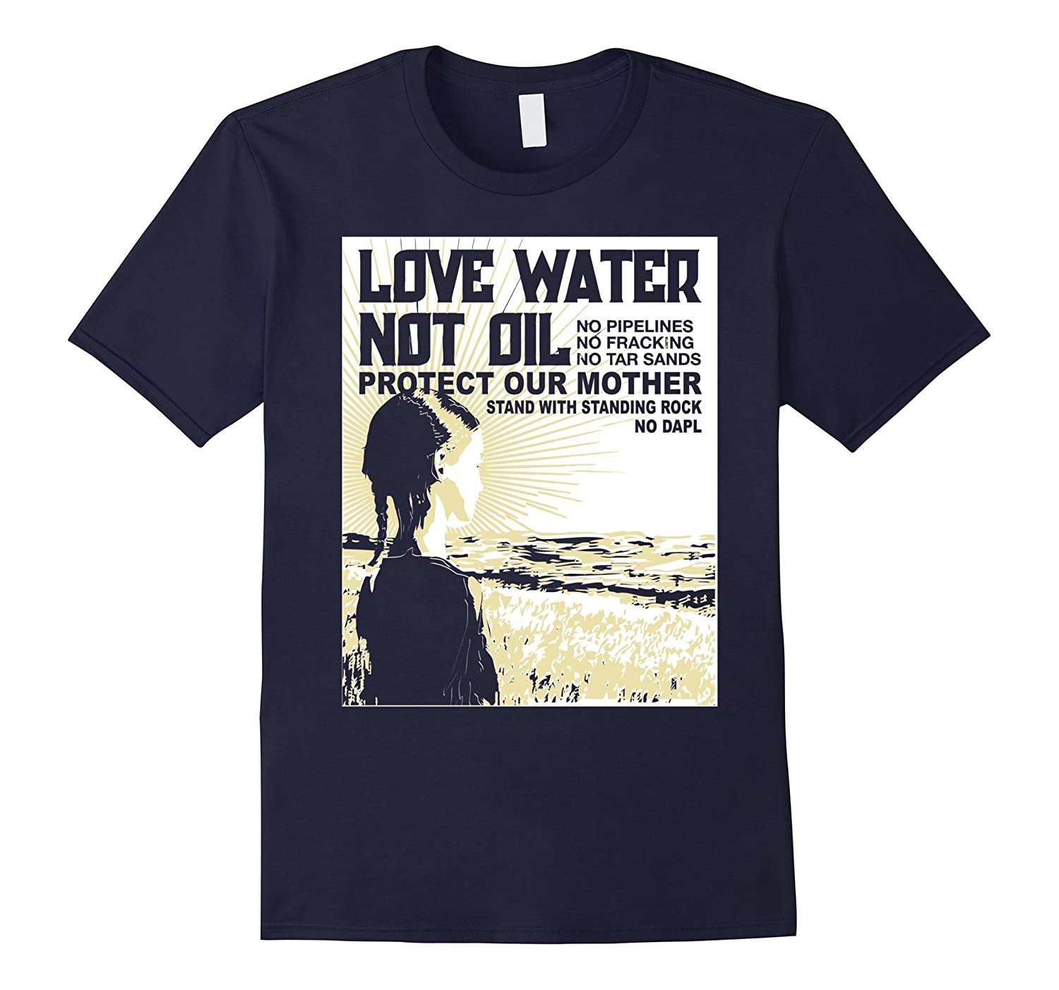 Love Water Not Oil Protect Our Mother Shirt-CD