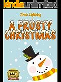 Children\'s Books: Frosty the Snowman: Bedtime Stories & Christmas Jokes for Beginning Readers (Kids Books - Bedtime Stories For Kids - Children\'s Books) (Christmas Books for Children)