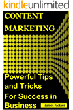Content Marketing: POWERFUL TIPS AND TRICKS FOR SUCCESS IN BUSINESS (content marketing agency,content for web,web marketing for profit, web marketing that works,content marketing strategy,seo 2017)