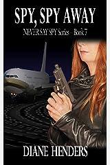 Spy, Spy Away (The Never Say Spy Series Book 7) Kindle Edition