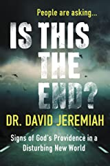 Is This the End? (with Bonus Content): Signs of God's Providence in a Disturbing New World Kindle Edition