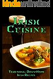 Irish Cuisine: Traditional Down-Home Irish Recipes