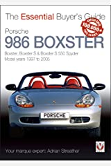 Porsche 986 Boxster : Boxster, Boxster S, Boxster S 550 Spyder: model years 1997 to 2005 (Essential Buyer's Guide series) Kindle Edition