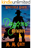 Dangerous Cowboy: Whitfield Ranch Book 2