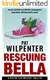 Rescuing Bella: A Doctor Tess Mystery Thriller