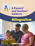 A Parents' and Teachers' Guide to Bilingualism (Parents' and Teachers' Guides, Band 18)