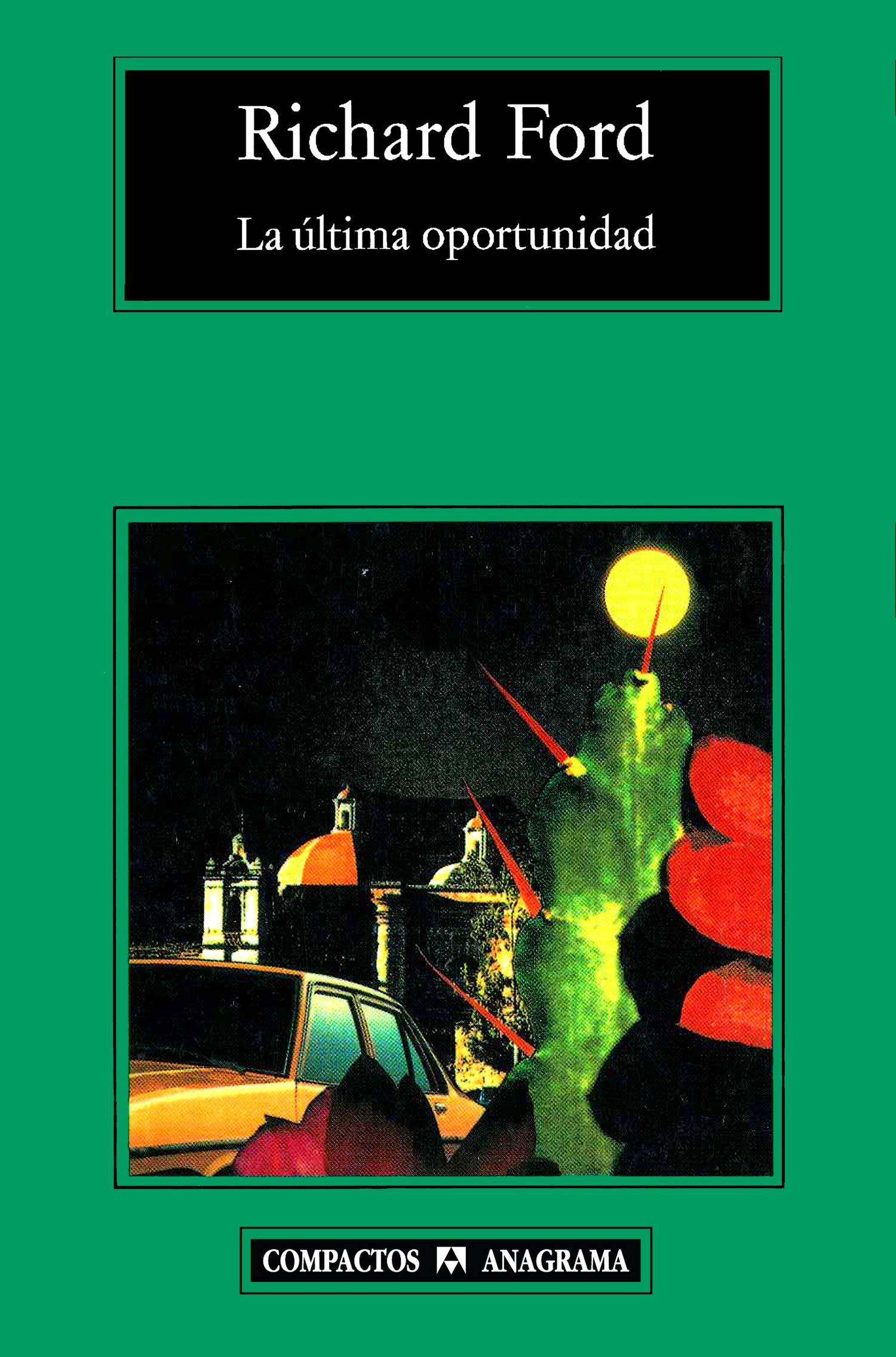 La última oportunidad (Compactos): Amazon.es: Ford, Richard, Mariano Antolín Rato: Libros