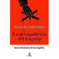 La manipulación del lenguaje: Breve diccionario de los engaños (FUERA DE COLECCIÓN Y ONE SHOT)